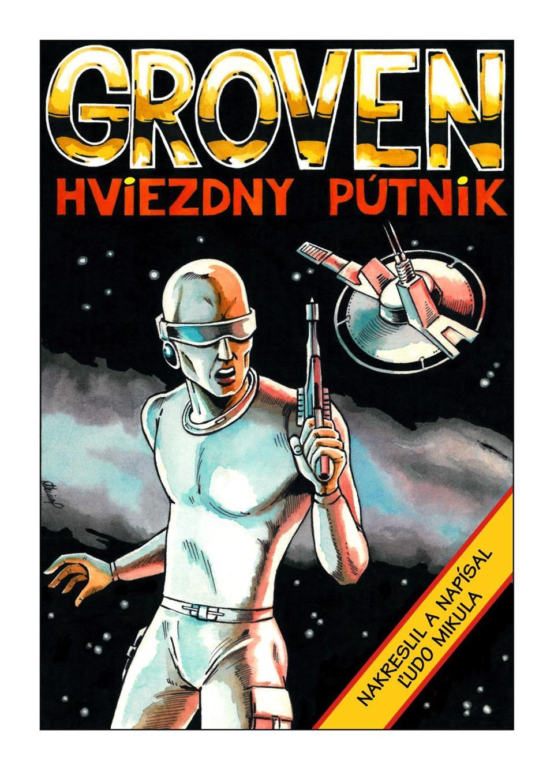 KOMIKS!: ĽUDO MIKULA: GROVEN HVIEZDNY PÚTNIK (GROVEN SPACE TRAVELLER)
